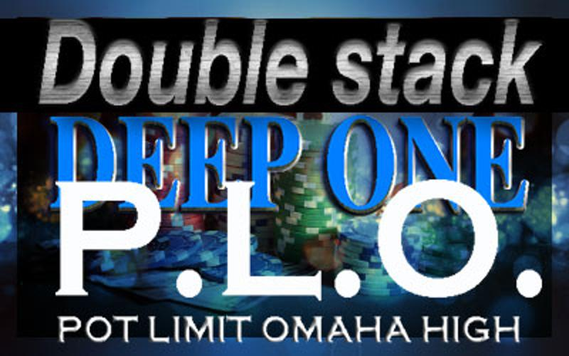 Deep One Pot Limit OMAHA High